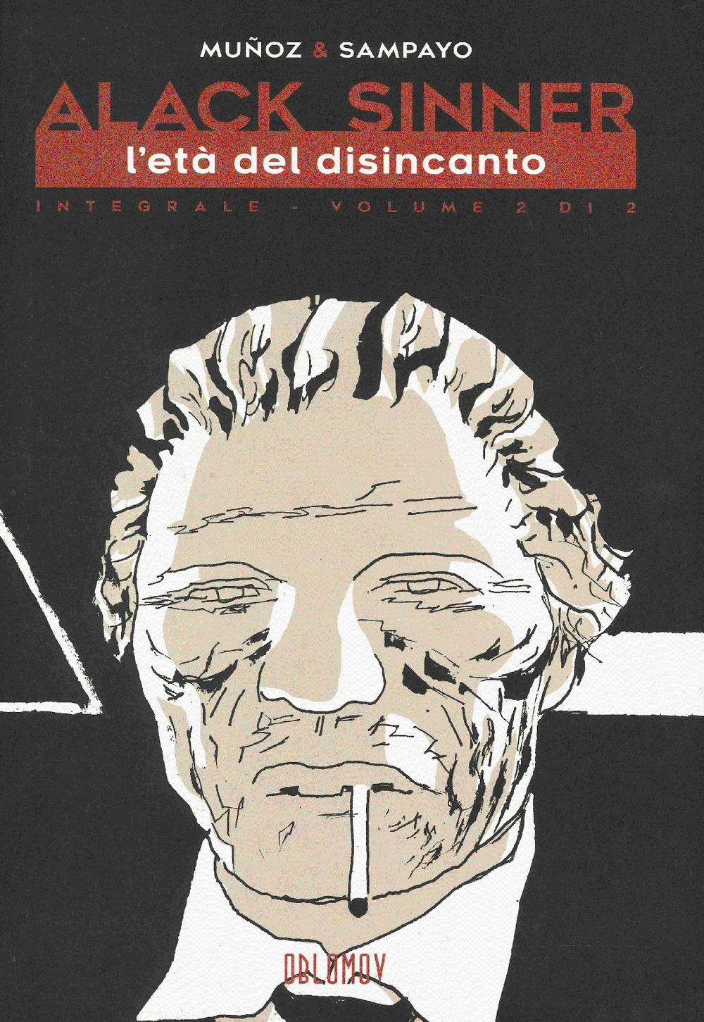 Libri Jose Munoz / Carlos Sampayo - L' Eta Dell'innocenza. Alack Sinner NUOVO SIGILLATO, EDIZIONE DEL 21/05/2020 SUBITO DISPONIBILE