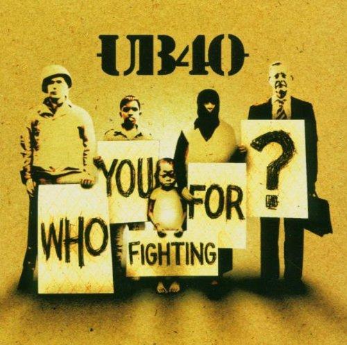 Audio Cd Ub 40 - Who You Fighting For ? NUOVO SIGILLATO, EDIZIONE DEL 17/06/2005 SUBITO DISPONIBILE