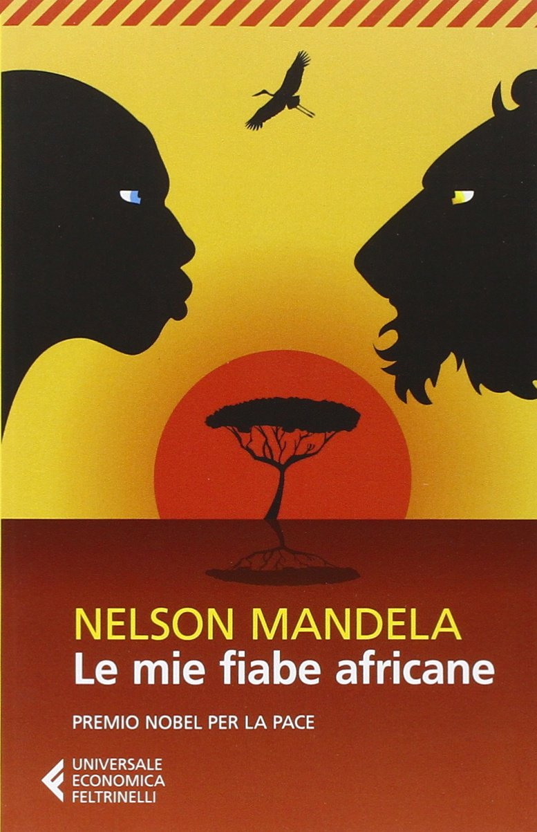 Libri Nelson Mandela - Mie Fiabe Africane (Le) NUOVO SIGILLATO DISPO ENTRO UN MESE, SU ORDINAZIONE